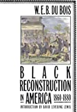 Black Reconstruction in America, 1860-1880