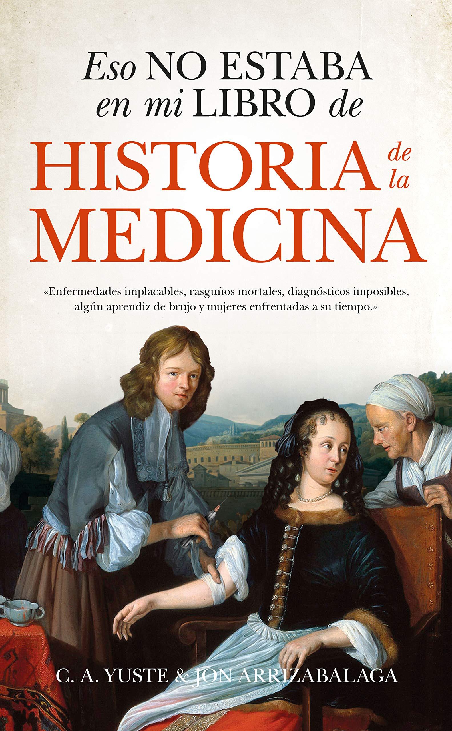 Eso no estaba en mi libro de Historia de la Medicina Divulgación ...