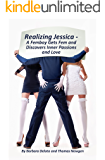 Realizing Jessica: A Femboy Gets Fem and Discovers Inner Passions and Love (English Edition)