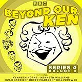 Beyond Our Ken: Series 4 Volume 2