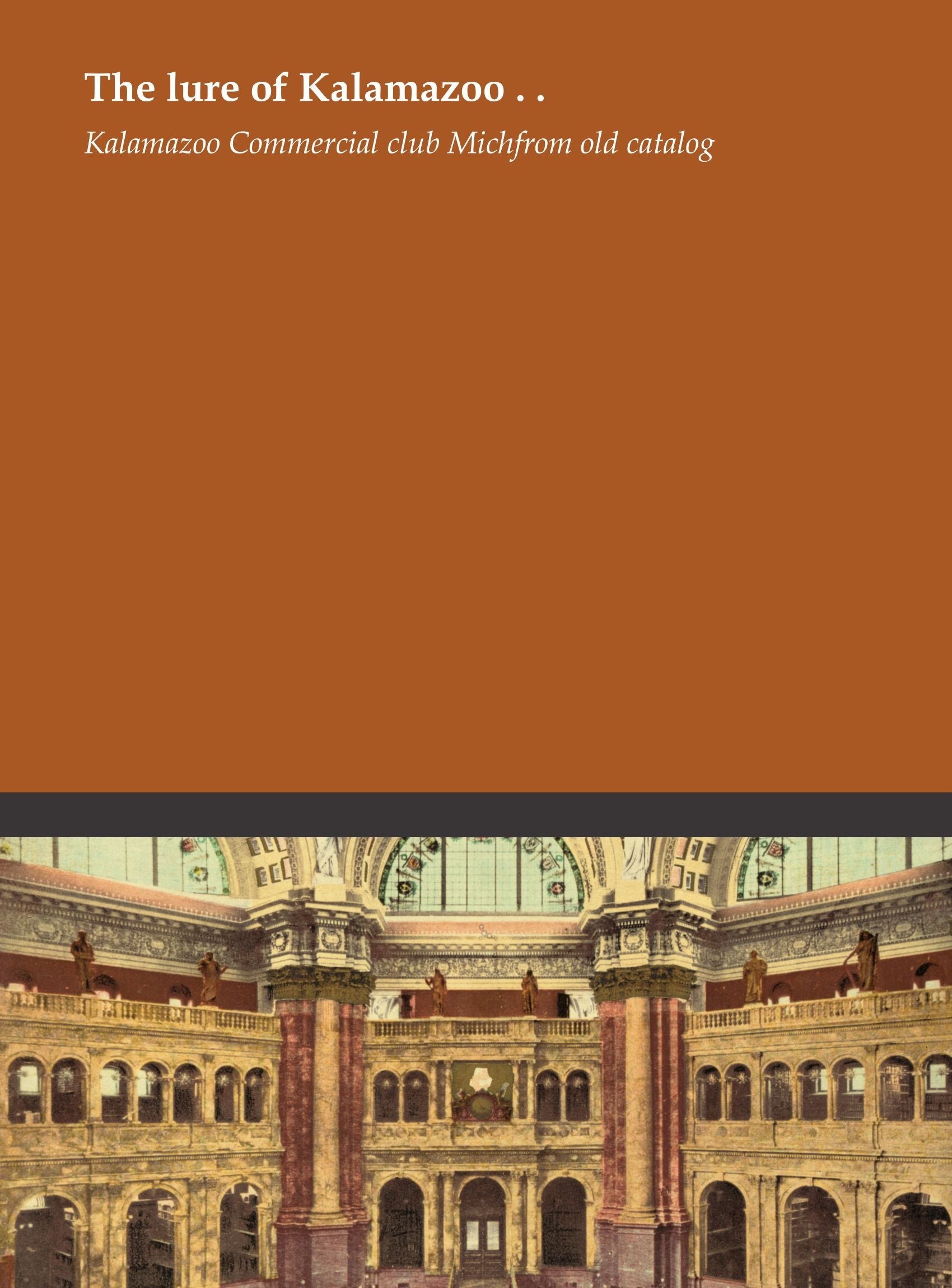 Read Online The lure of Kalamazoo . . PDF ePub book
