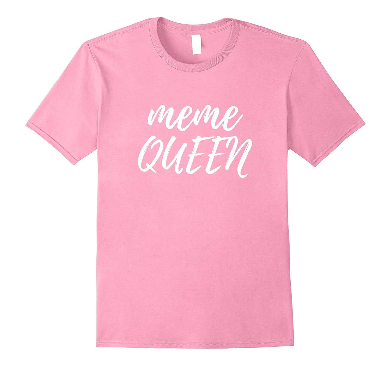 Meme Queen T-shirt - Funny Meme Tees-FL
