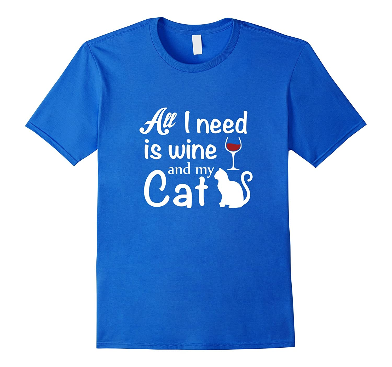 All I Need Is Wine And My Cat Funny Animal Pet T-Shirt-CL
