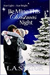 Be Mine This Christmas Night (Star Light, Star Bright Book 1) Kindle Edition