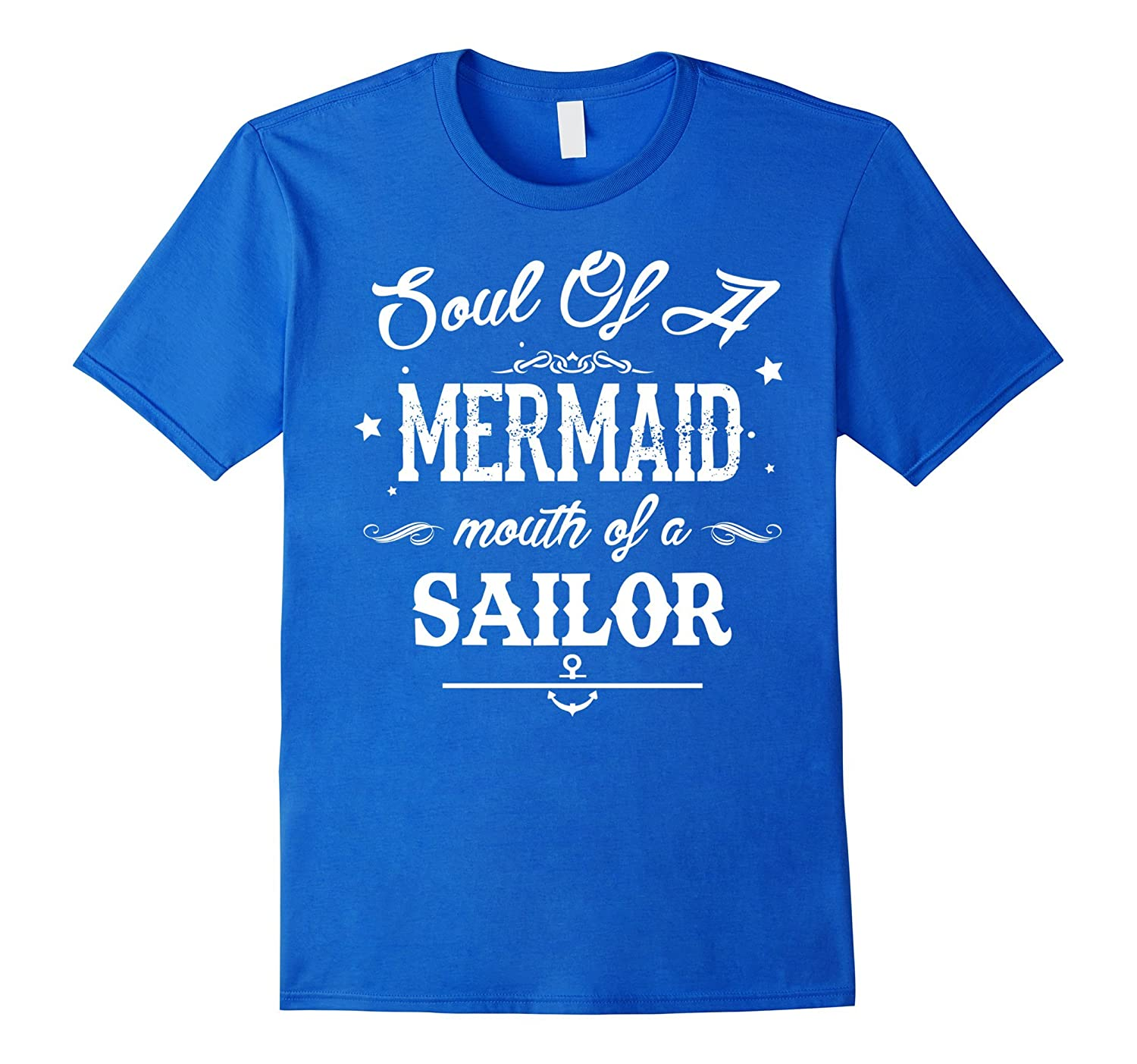 02ade777 Mermaid T-shirt Soul Of A Mermaid Mouth Of A Sailor T-shirt-CL ...