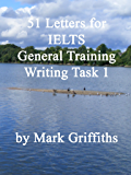 51 Letters for IELTS General Training Writing Task 1 (English Edition)