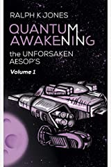 Quantum Awakening Vol. 1: Sci-Fi and Dystopian Short Story Collection: Unforsaken Aesop's: Each tale illustrated with stunning hand-drawn artwork. Kindle Edition