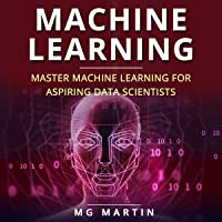 Machine Learning: Master Machine Learning for Aspiring Data Scientists