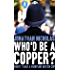 Who'd be a copper?: Thirty years a frontline British cop