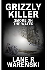Grizzly Killer: Smoke On The Water Kindle Edition