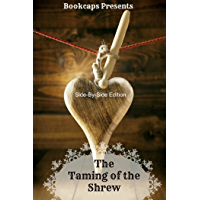 The Taming of the Shrew With Side-By-Side Modern English Translation (Shakespeare Side-By-Side Translation Book 10…