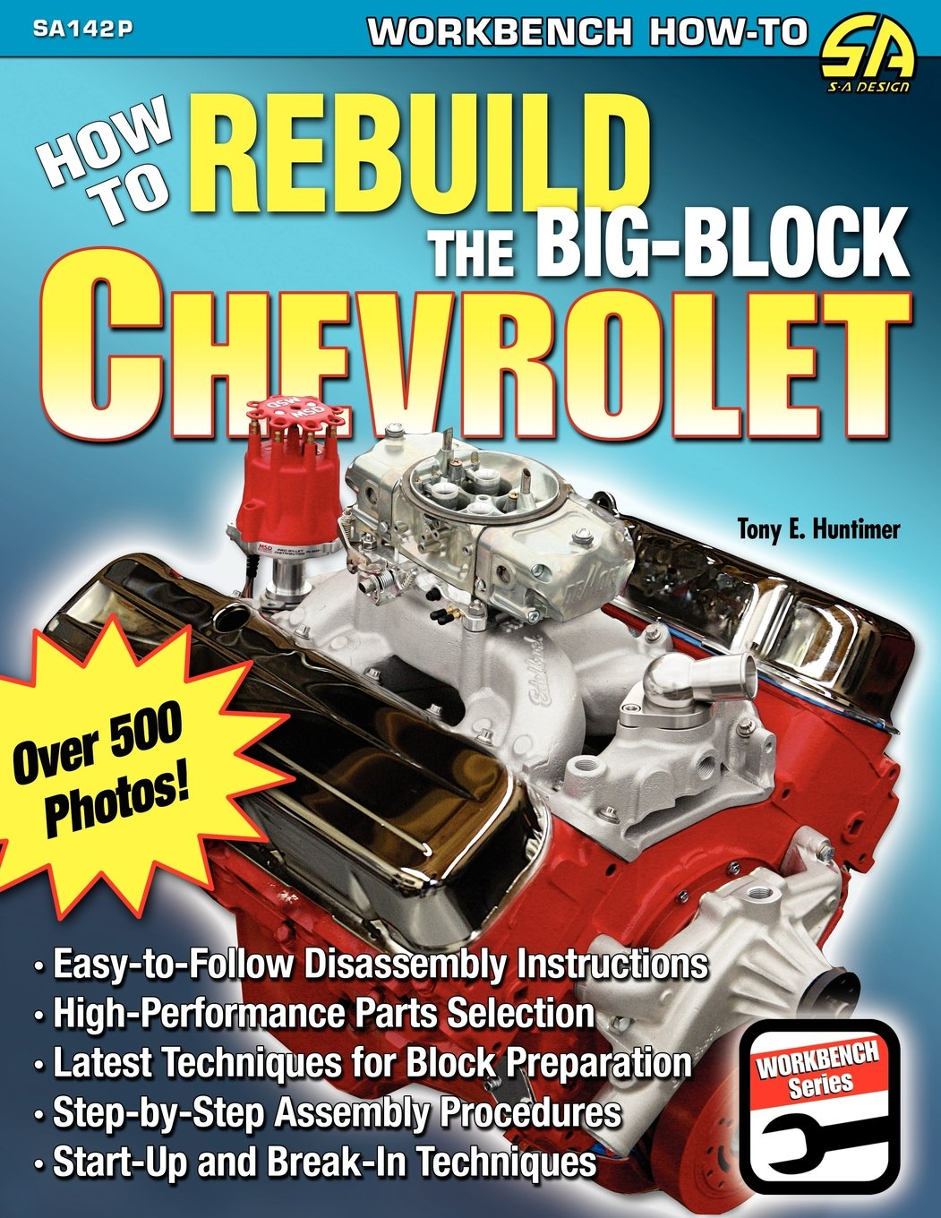 How to Rebuild the Big-Block Chevrolet: Tony E. Huntimer: 9781613250525:  Amazon.com: Books