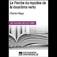 Le Porche du mystère de la deuxième vertu de Charles Péguy: Les Fiches de lecture d'Universalis (French Edition)