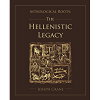 Astrological Roots: The Hellenistic Legacy (English Edition)