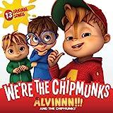 Alvin & Chipmunks: We're the Chipmunks / O.S.T.