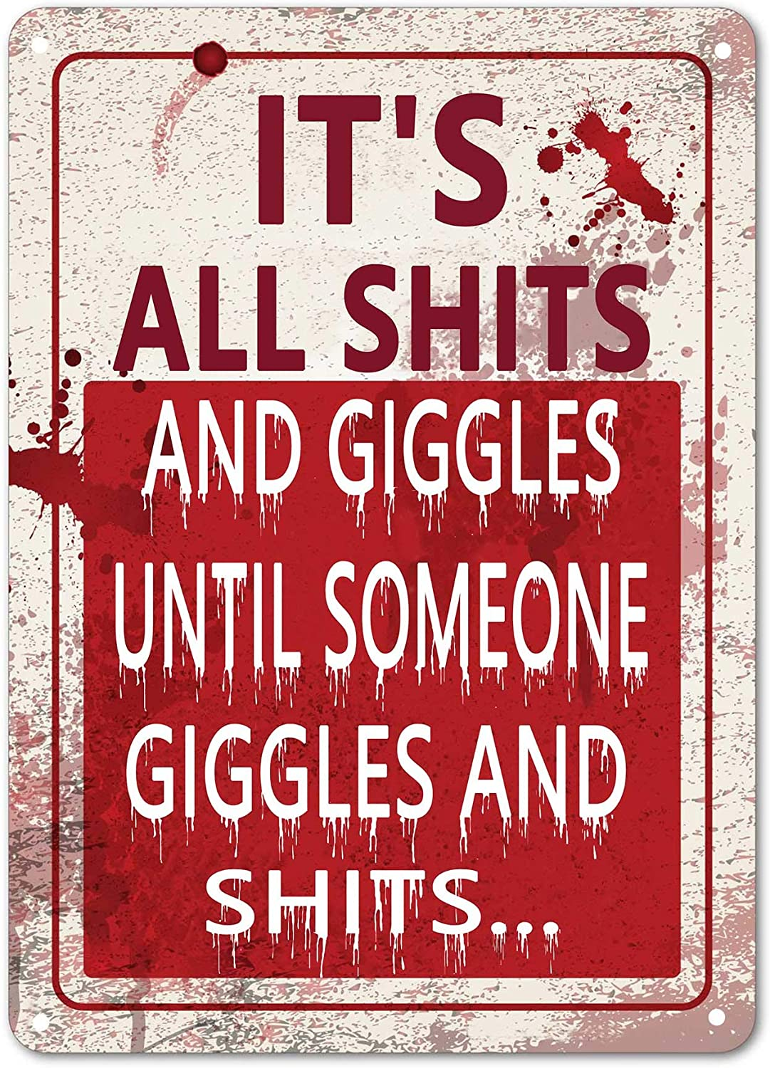 PXIYOU It's All Shits and Giggles Until Someone Giggles and Shits Funny Metal Tin Sign Vintage Bath Bathroom Laundry Room Decor Wall Signs 8X12Inch