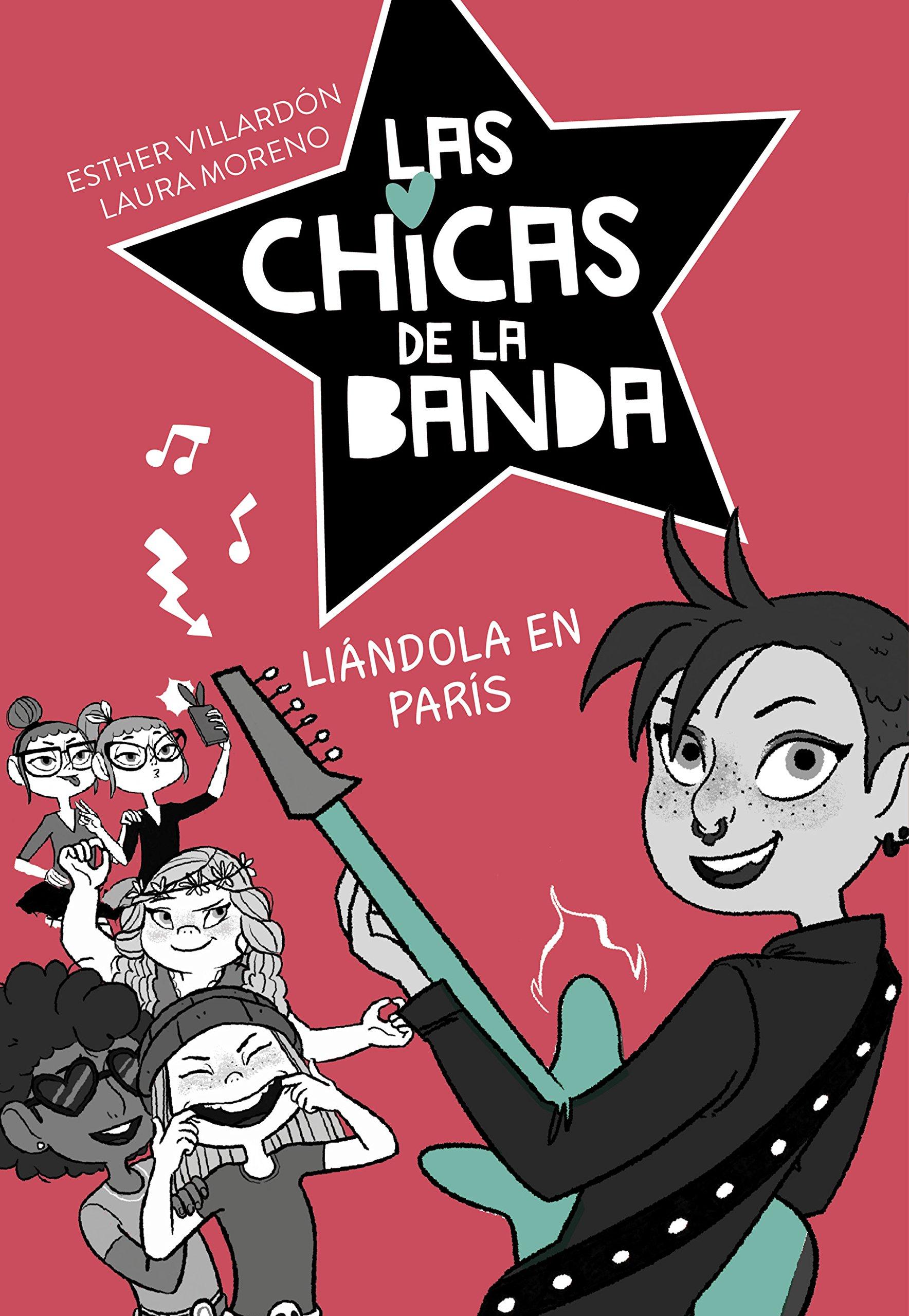 Liándola en París (Serie Las chicas de la banda 3): Amazon.es: Esther Villardon, Laura Moreno: Libros