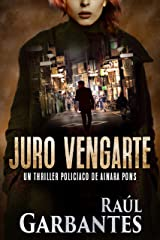 Juro vengarte: Un thriller policíaco (Agente especial Ainara Pons nº 1) (Spanish Edition) Kindle Edition