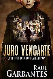 Juro vengarte (Agente especial Ainara Pons nº 1) (Spanish Edition)