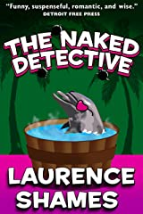 The Naked Detective (Key West Capers Book 8) Kindle Edition