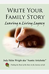 Write Your Family Story - Leaving a Living Legacy Kindle Edition