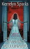 Cómo casarse con un vampiro millonario: Es igual de fácil enamorarse de un muerto viviente (Love at Stake)