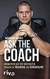 Ask the Coach: Antworten auf die häufigsten Fragen zu Training und Ernährung
