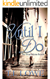 Until I Do (The Resolutions Series Book 1)