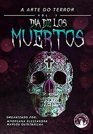 Dia de los Muertos (A Arte do Terror Livro 7)