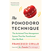 The Pomodoro Technique: The Acclaimed Time-Management System That Has Transformed How We Work (English Edition)