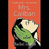 Mrs. Caliban: A Novel