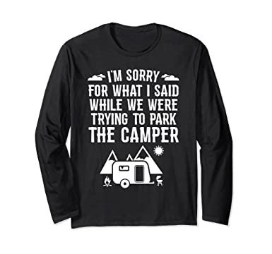 cb03842b Unisex Sorry For What I Said While Parking RV Camping T-Shirt Gift Small  Black