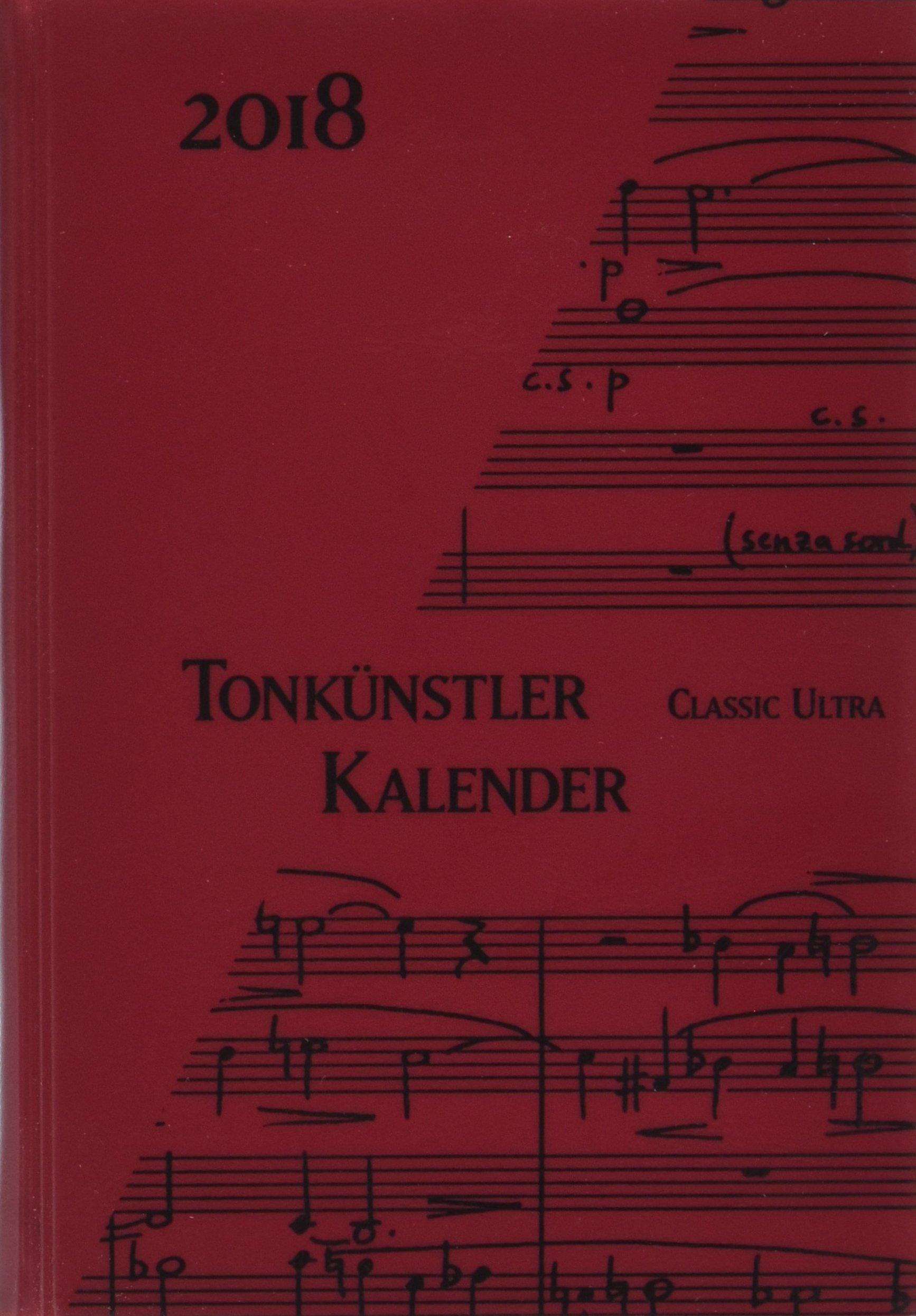 Tonkünstler-Kalender Classic ultra 2018: herausgegeben in Verbindung mit dem Deutschen Tonkünstler-Verband e. V. (DTKV)