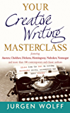 Your Creative Writing Masterclass: featuring Austen, Chekhov, Dickens, Hemingway, Nabokov, Vonnegut, and more than 100 Contemporary and Classic Authors (English Edition)