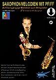 Saxophonmelodien mit Pfiff (Alt-Saxophon - Eb-Stimmen) Noten-Heft mit MP3-Download