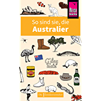 So sind sie, die Australier: Die Fremdenversteher von Reise Know-How