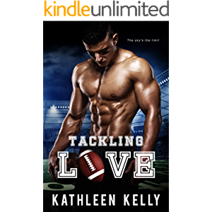 Tackling Love: A Sports Romance (Tackling Romance Series Book 1)