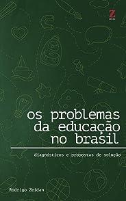 Os problemas da educação no Brasil: Diagnósticos e propostas de solução