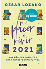 Libro agenda por el placer de vivir 2021: Llena tus días de abundancia y felicidad / For the Pleasure of Living 2021 Agenda: Fill Your Days Abundance and (Spanish Edition) Paperback