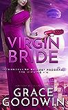 His Virgin Bride (Interstellar Brides Program: The Virgins Book 4)