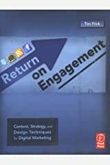 Return on Engagement: Content, Strategy, and Design Techniques for Digital Marketing Paperback