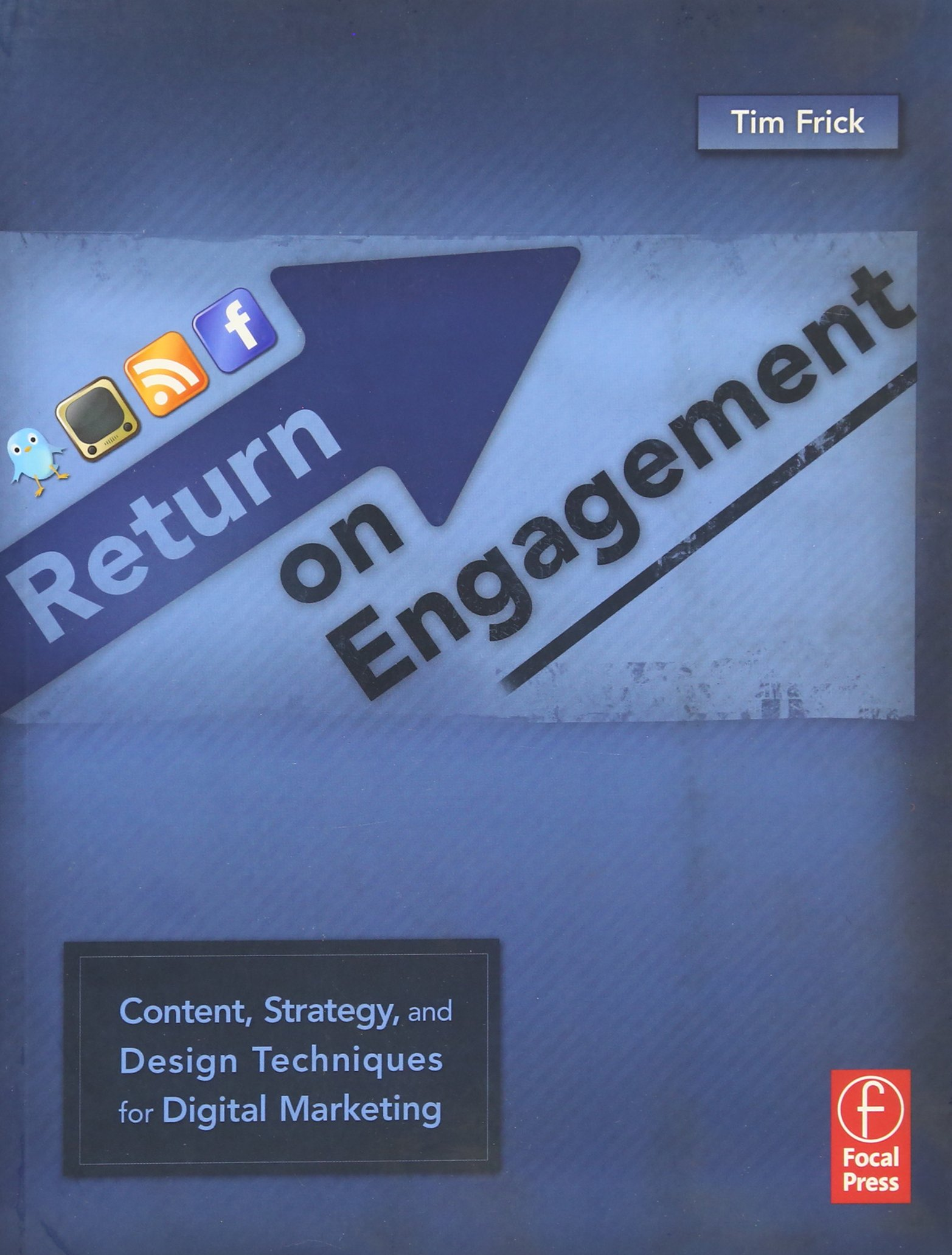 Return on Engagement: Content, Strategy, and Design Techniques for ...