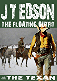 The Floating Outfit 46: The Texan (A Floating Outfit Western)