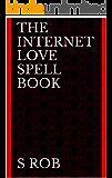 THE INTERNET LOVE SPELL BOOK