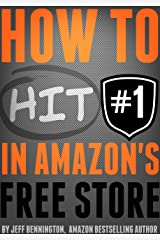 How to Hit #1 in The Amazon Free Store: Winning with KDP Select Kindle Edition