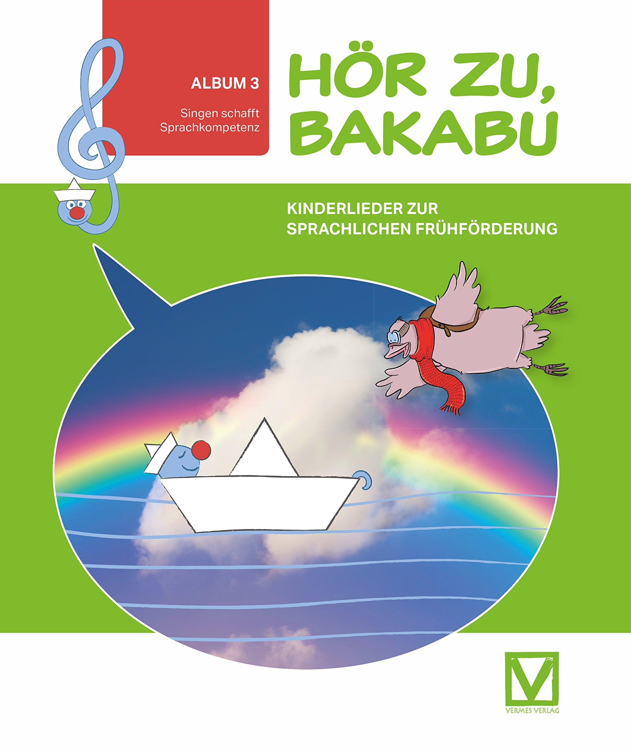 Hör zu, Bakabu - Album 3 (inkl. 2 Audio-CDs): Kinderlieder zur sprachlichen Frühförderung