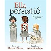 Ella persistió: 13 mujeres americanas que cambiaron el mundo (Spanish Edition)