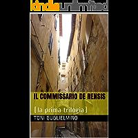 IL COMMISSARIO DE RENSIS: (la prima trilogia)