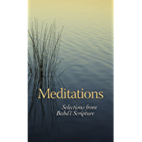 Meditations: Selections from Bahai Scripture