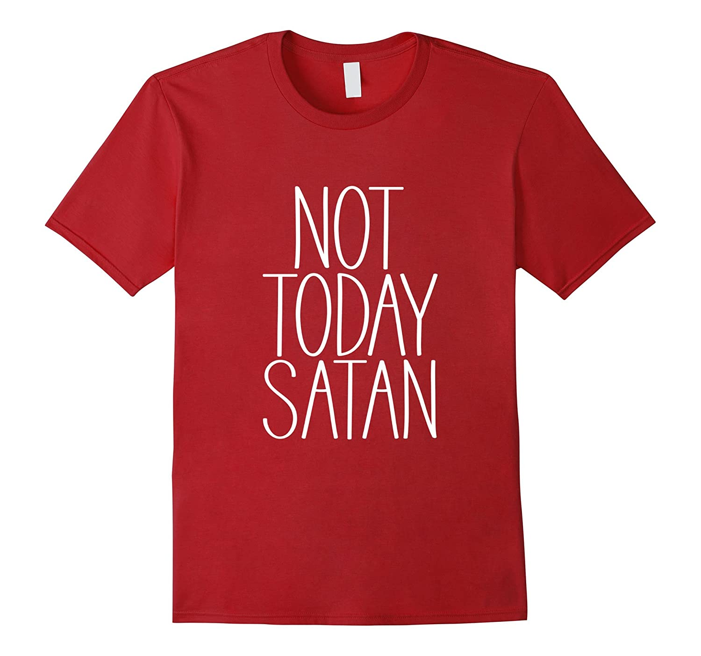 Not Today Satan Tshirt Men   Women-T-Shirt